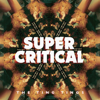 Super Critical от The Ting Tings