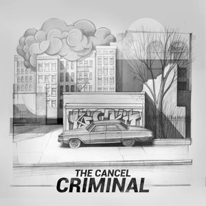 The Cancel – Criminal
